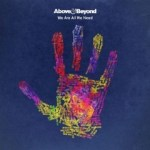 Above & Beyond – We Are All We need