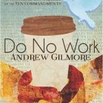 Andrew Gilmore – Do No Work
