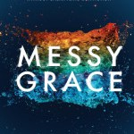 Caleb Kaltenbach – Messy Grace: How a Pastor with Gay Parents Learned to Love Others Without Sacrificing Conviction