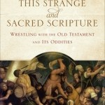 Matthew Richard Schlimm – This Strange and Sacred Scripture