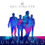 Building 429 – Unashamed