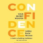 Ashley Korin McLean – Confidence: Your Secret Weapon