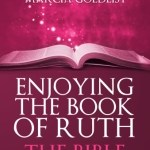 Marcia Goldlist – Enjoying the Book of Ruth: The Bible in Rhyme