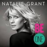 Natalie Grant – Be One