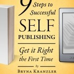 Bryna Kranzler – 9 Critical Steps to Successful Self-Publishing: Get It Right The First Time