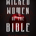 Ann Spangler – Wicked Women of the Bible