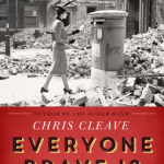 Chris Cleave – Everyone Brave is Forgiven