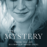 Lacey Sturm – The Mystery: Finding True Love in a World of Broken Lovers