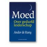 Andor de Rooy – Moed: over gedurfd leiderschap
