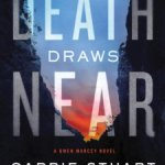 Carrie Stuart Parks – When Death Draws Near