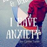 Corine Toren – Dear Mom & Dad, I Have Anxiety