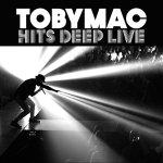 TobyMac – Hits Deep Live