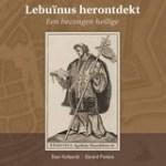 Stan Hollaardt – Lebuïnus herontdekt: een bezongen heilige