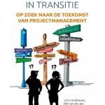 John Verstrepen, Roelof van der Weg, Ben van de Laar – De projectmanager in transatie: op zoek naar de toekomst van projectmanagement