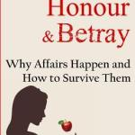 Zelda West-Meads – To Love, Honour and Betray: Why Affairs Happen and How to Survive Them