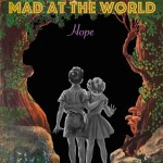 Mad At The World – Hope