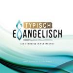 Laura Dijkhuizen & Henk Bakker – Typisch evangelisch: een stroming in perspectief