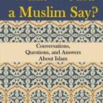 Ahmed Lotfy Rashed – What Would a Muslim Say? Conversations, Questions, and Answers About Islam