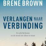 Brené Brown – Verlangen naar verbinding: er echt bij horen en de moed om alleen te staan