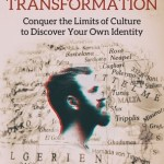 Gregory Diehl – Travel As Transformation: Conquer the Limits of Culture to Discover Your Own Identity