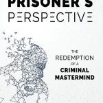 Mike Savage – A Prisoner's Perspective: The Redemption of a Criminal Mastermind