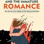 Roman Gelperin – Depression and the Immature Romance: The Secret Inner Battle of the Depressed Mind