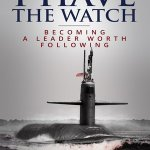Jon S. Rennie – I Have the Watch : Becoming a Leader Worth Following