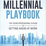 Raphael Collazo – The Millennial Playbook: The Young Professional's Guide To Getting Ahead At Work