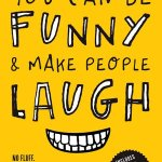 Gregory Peart – You Can Be Funny and Make People Laugh : No Fluff. No Theories. 35 Humor Techniques that Work for Everyday Conversations
