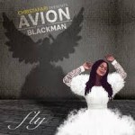Christafari – Avion Blackman: Fly