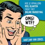 Aartjan van Erkel – Maak ze gek! Hoe je opvallend veel klanten trekt met online marketing