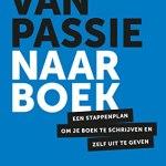 Hanneke de Wit – Van passie naar boek : een stappenplan om je boek te schrijven en zelf uit te geven