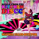 Sophie Ellis-Bextor – Songs from the Kitchen Disco: Sophie Ellis-Bextor's Greatest Hits