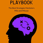 Becky Davis – The Marketing Psychology Playbook: The Best Strategies Marketers Miss and Misuse