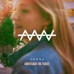 ANNNA – Mortgage on Toast (EP)