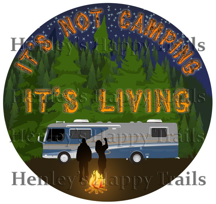 It's not camping...It's living.