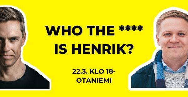 Who the **** is Henrik – viralliset vaalien lähestymisbileet!