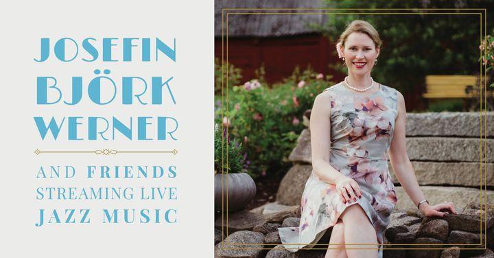 Josefin Björk Werner & Friends; Trädgårdskonsert & Live stream