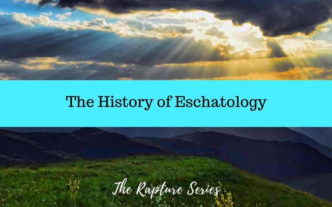 The History of Eschatology