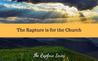 The Rapture is for the Church