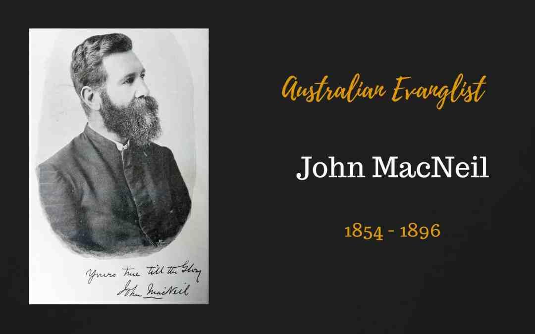 Evangelist John MacNeil 1854 – 1896