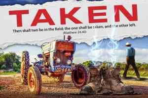 Taken - Matthew 24:40