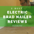 5 Best Electric Brad Nailer Reviews