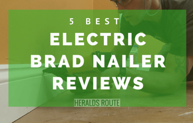 5 Best Electric Brad Nailer Reviews