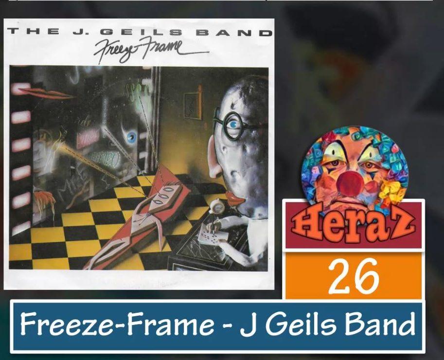 Freeze Frame – J Geils Band (bass)