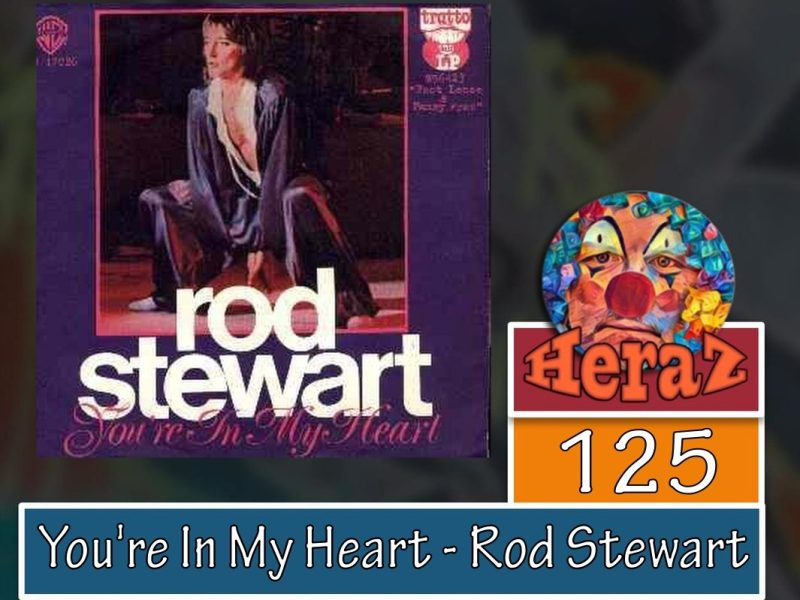 You're In My Heart – Rod Stewart (bass)