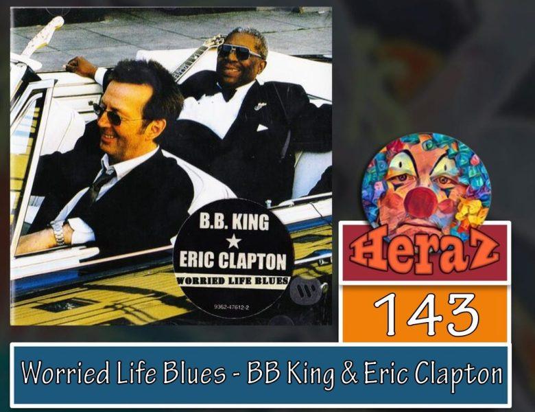 Worried Life Blues – BB King & Eric Clapton (bass)