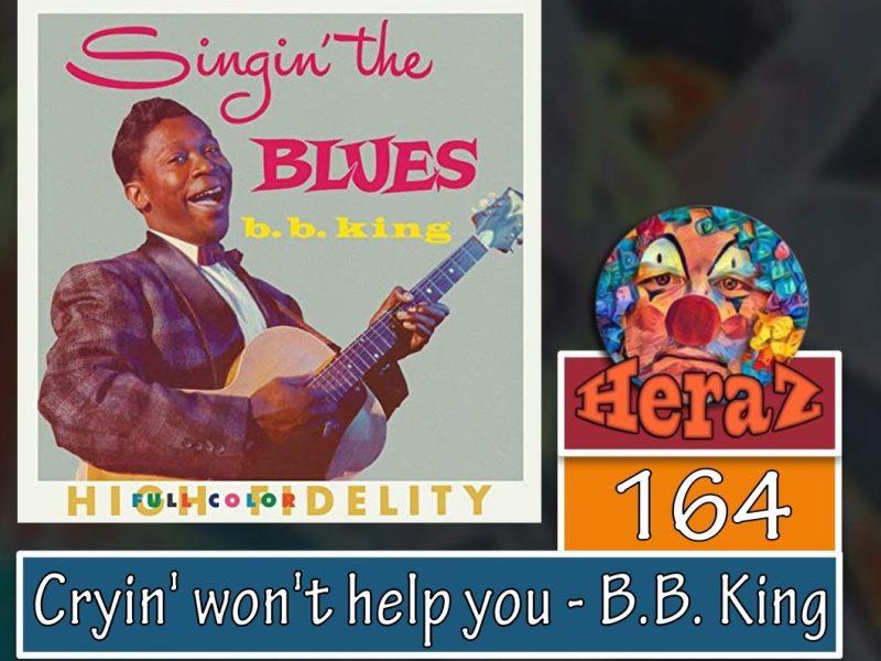 Cryin' won't help you – B.B. King (bass)