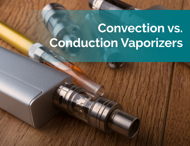 convection vs conduction vaporizers