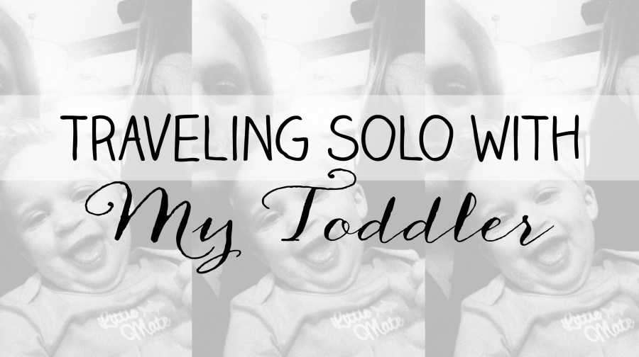 Traveling with a toddler solo